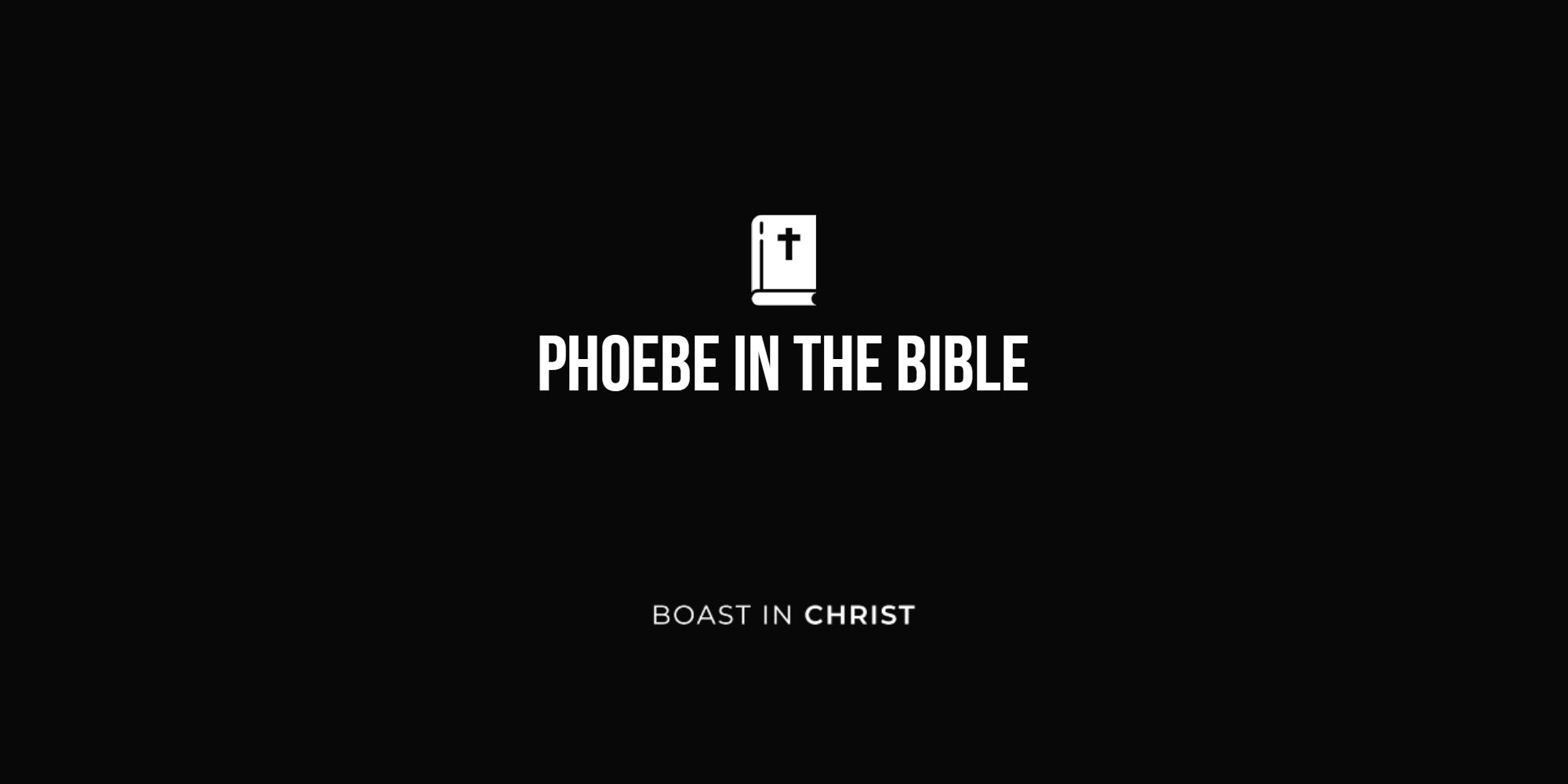 Phoebe In The Bible