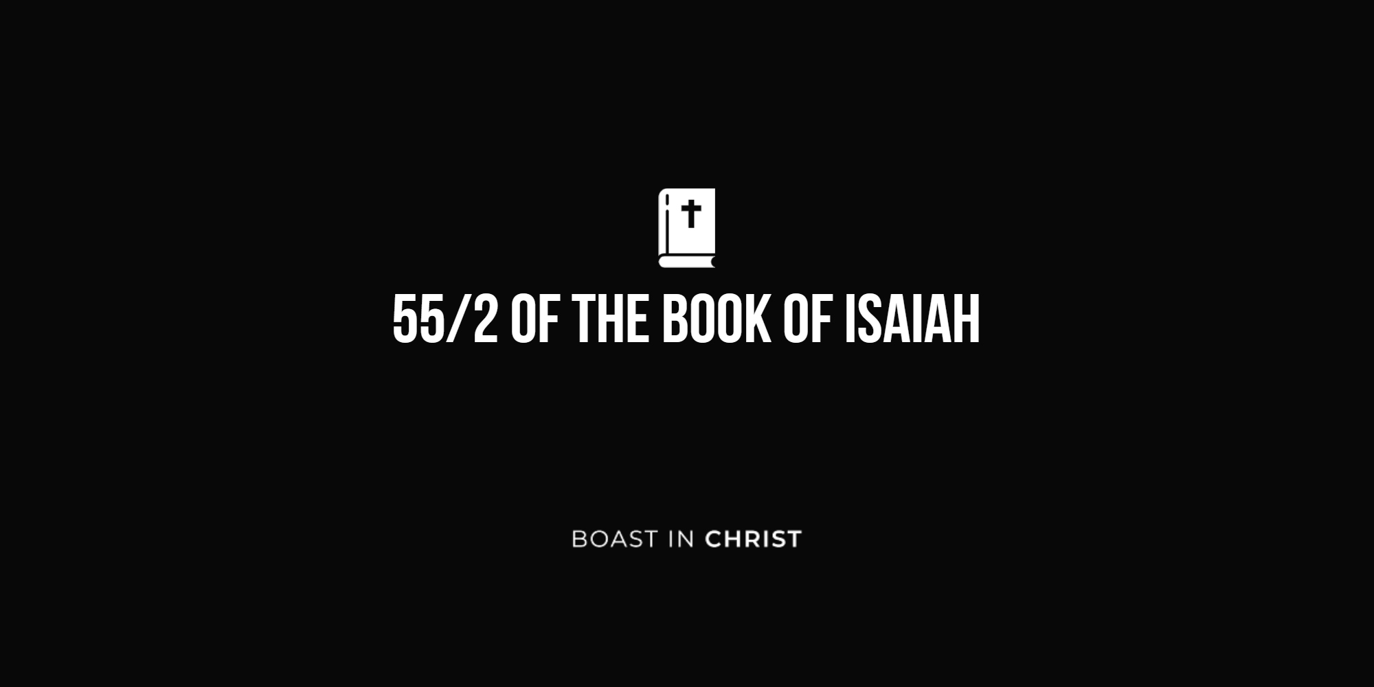55/2 of The Book Isaiah