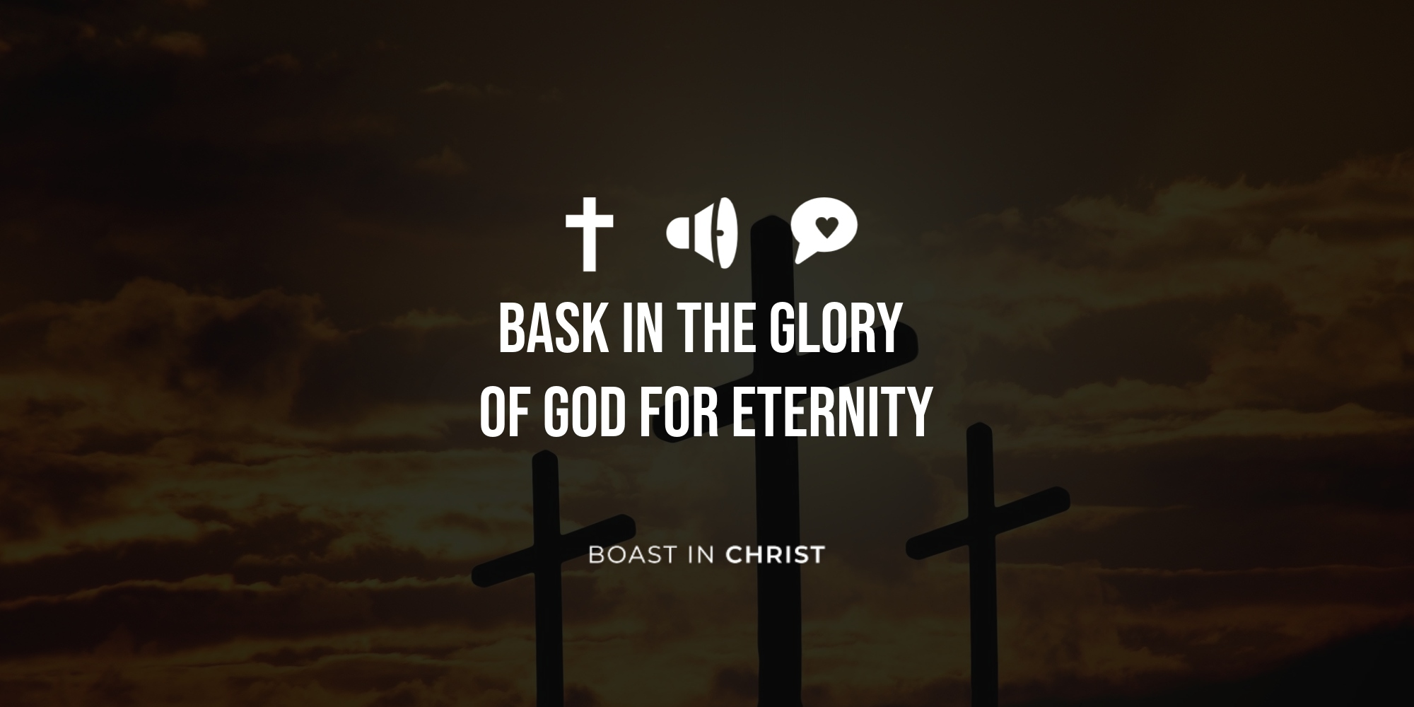 Bask in The Glory of God For Eternity